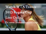 Live Online WTA Tennis 2013 Rogers Cup 1st Round
