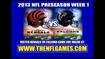 (((NFL PRESEASON 2013))) WATCH CINCINNATI BENGALS VS ATLANTA FALCONS LIVE STREAMING