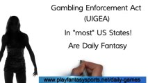 Daily Fantasy Sports Legal - Are Daily Fantasy Sports legal? Short Answer... Yes! Because Daily Fantasy Sports is considered a game of skill.
