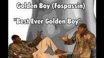Best Ever Golden Boy - By Golden Boy Fospassin