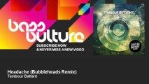 Tambour Battant - Headache - Bubbleheads Remix