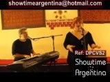 Ref: DPCVS2 Pop Rock Country Latin Jazz Duo .showtimeargentina@hotmail.com-- www.showtimeargenitna.com.ar