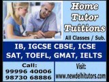HOME TUTOR HOME TUITION TEACHER COACHING FOR IELTS GMAT SAT IN DELHI GURGAON CALL 9999640006