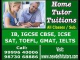 IB IGCSE CBSE ICSE HOME TUTORS TEACHERS TUITIONS IN GURGAON NEW DELHI INDIA CALL 9873068886