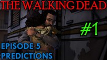 THE WALKING DEAD: EPISODE 5 Predictions [The ending as we know it]