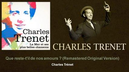 Charles Trenet - Que reste-t'il de nos amours ?