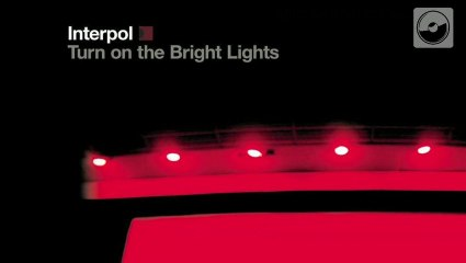 "Interpol: Una Década de ""Turn on the Bright Lights"""