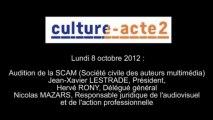 Mission culture-acte2 | audition de la SCAM - Société Civile des Auteurs Multimédia [audio]