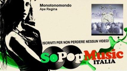 Ape Regina - Monotonomondo