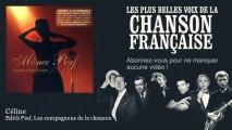 Edith Piaf, Les compagnons de la chanson - Céline