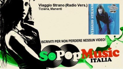 Tiziana, Manenti - Viaggio Strano (Radio Vers.)