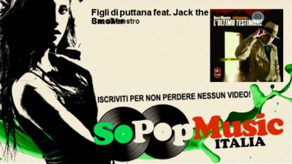 Bassi Maestro - Figli di puttana feat. Jack the Smoker