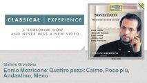 Ennio Morricone : Ennio Morricone : Quattro pezzi : Calmo, Poco più, Andantino, Meno