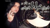 Rabba Lavi Na Rog Ishq Da - Imran Ali Sufi Songs Latest Pop Album 'Aa Bhi Ja' 2013