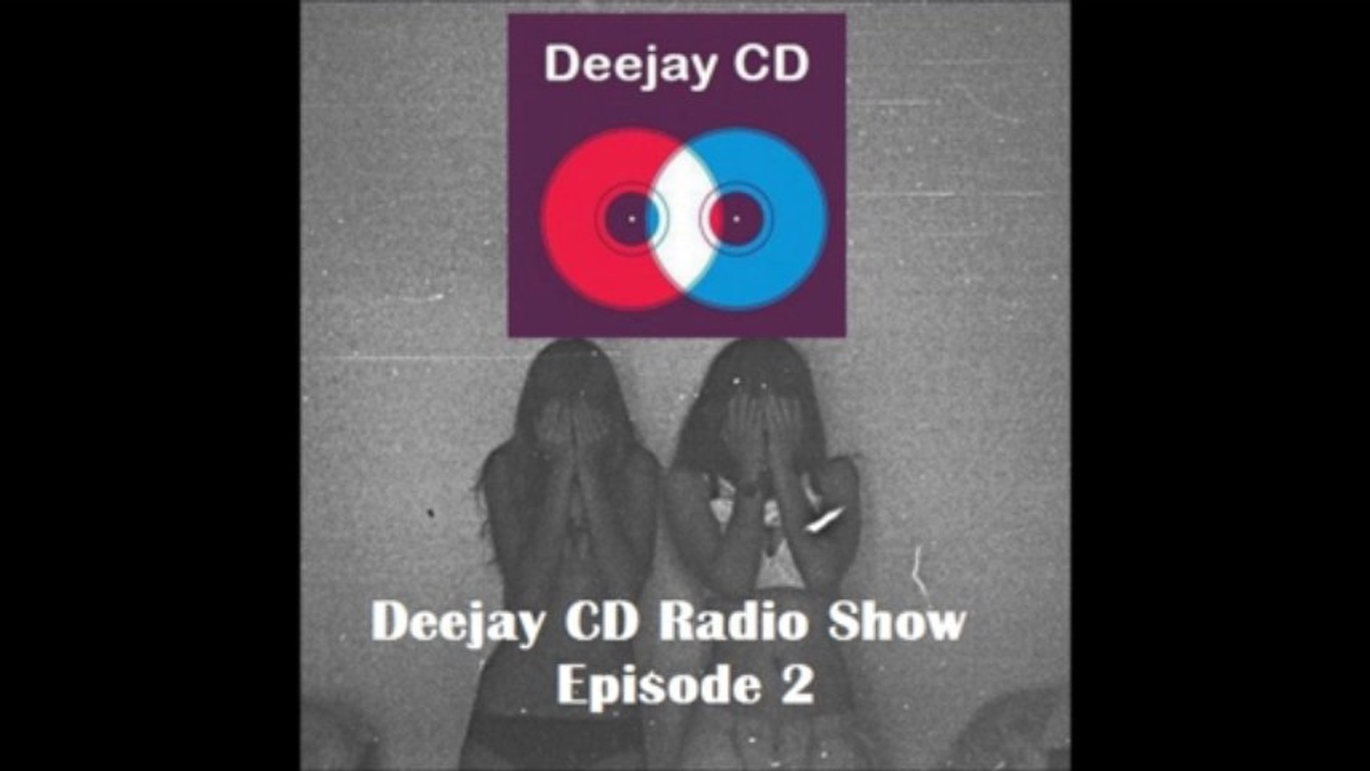 Deejay CD Radio Show Episode 2