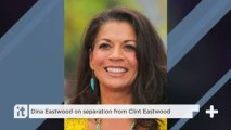 Dina Eastwood On Separation From Clint Eastwood
