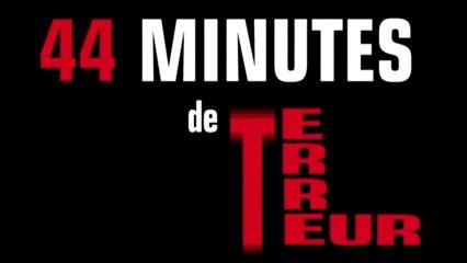 44 Minutes de Terreur (Trailer)