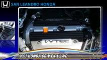 2007 HONDA CR-V EX-L 2WD - San Leandro Honda, Hayward Oakland Bay Area