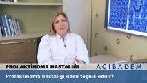 Prolaktinoma hastalığı nasıl teşhis edilir
