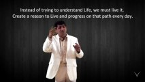 Life... in just a minute by RVM - 47 Don't try to understand Life...Live life!