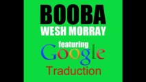 Booba Google Traduction Wesh Morray