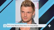 Nick Carter Blames Paris Hilton For Drug Binges