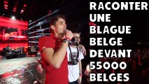 Raconter une blague belge devant 55000 belges