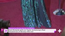 Kyle Richards Spills On Taylor Armstrong's Real Housewives Of Beverly Hills Exit