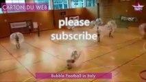 Buzz : L'Italie teste le Bubble Football