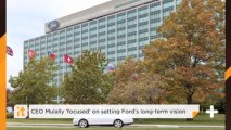 CEO Mulally 'focused' On Setting Ford's Long-term Vision