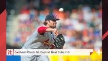 Cardinals Clinch NL Central, Beat Cubs 7-0