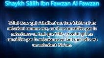 Le sort de celui qui ne juge pas mécréants les associateurs - Shaykh Al Fawzan