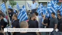 Wanted Greek Lawmaker Gives Himself Up