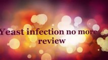 Yeast infection No more - Yeast infection No more Review, Yeast infection No more Reviews