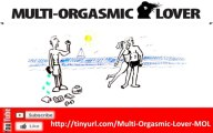 Multi-Orgasmic Lover Review  The Multi-Orgasmic Lover Training How To Achieve Multi-Orgasmic Lover