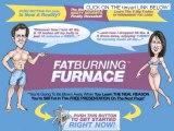 Review Of Fat Burning Furnace ,  Fat Burning Furnace Work ,  Best Fat Burning Furnace Site