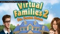 Virtual Families 2 Hack 4 3 0 NEW (UPDATE)) ((WORKING)) NO JAILBREAK