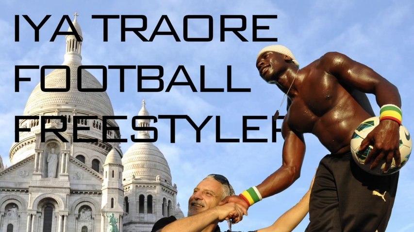 Best of Iya TRAORE Football Freestyler Paris Montmartre