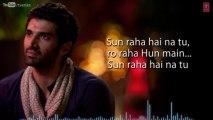 Sunn Raha Hai Na Tu Aashiqui 2 Full Song With Lyrics _ Aditya Roy Kapur, Shraddha Kapoor