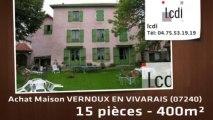 Vente - maison - VERNOUX EN VIVARAIS (07240)  - 400m²