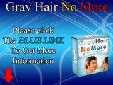 Gray Hair No More - Stops Premature Graying Of Hair Naturally