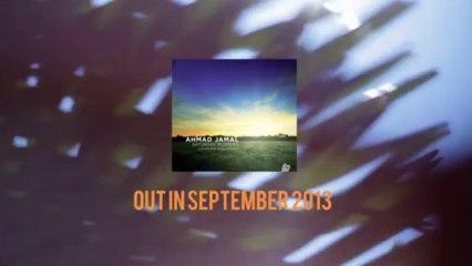 "AHMAD JAMAL - ""Saturday Morning"" [2013 New Album Teaser]"