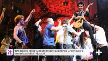 'Broadway Idiot' Documentary Examines Green Day's 'American Idiot' Musical