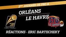 Réaction d'Eric Bartecheky - J02 - Orléans reçoit Le Havre