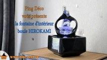Fontaine intérieur boule verre et céramique HIROKAMI (disponible sur WWW.PING-DECO.FR)