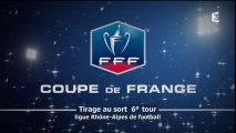Tirage au sort du 6e tour de la Coupe de France de football en Rhône-Alpes