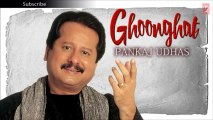 Shikwe Bhi Hazaron Hai Ghazal - Pankaj Udhas Ghazals 'Ghoonghat' Album