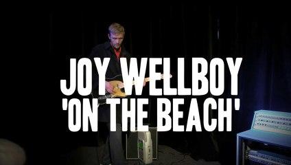 WAF! présente JOY WELLBOY