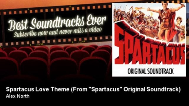 "Alex North - Spartacus Love Theme - From ""Spartacus"" Original Soundtrack"