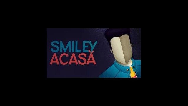Smiley - Acasa